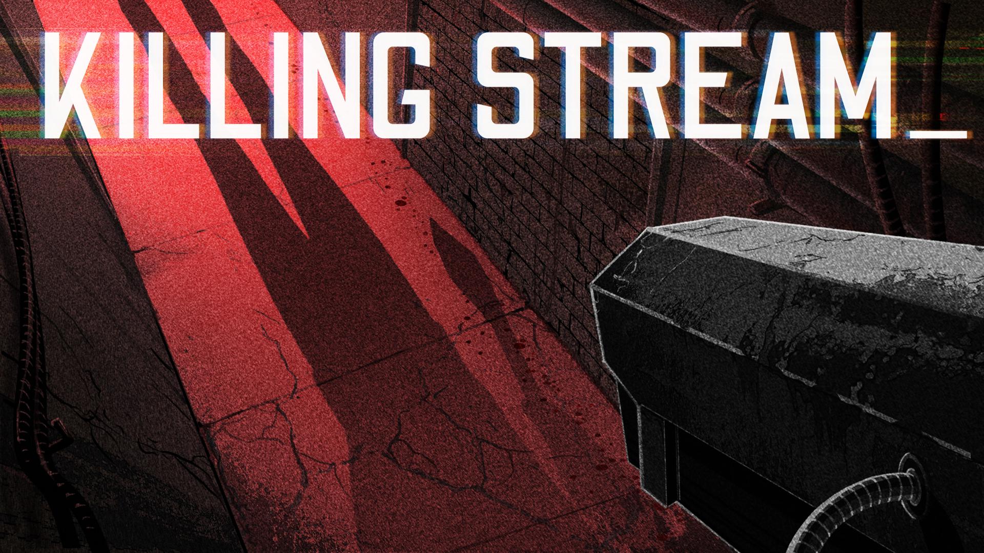 Killing Stream interactive movie by Iron Wolf Studio